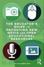 Educator's Guide to Producing New Media and Open Educational Resources