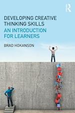 Developing Creative Thinking Skills af Brad Hokanson