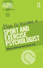 How to Become a Sport and Exercise Psychologist (How to Become a Practitioner Psychologist)