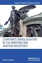 Corporate Manslaughter in the Maritime and Aviation Industries (Lloyd's Practical Shipping Guides)