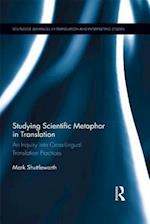 Studying Scientific Metaphor in Translation (Routledge Advances in Translation and Interpreting Studies)
