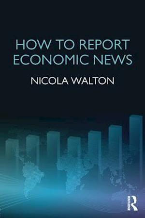 How to Report Economic News af Nicola Walton