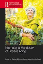 International Handbook of Positive Aging (Routledge International Handbooks)