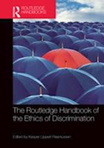 Routledge Handbook of the Ethics of Discrimination (Routledge Handbooks in Applied Ethics)