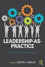 Leadership-as-Practice (Routledge Studies in Leadership Research)