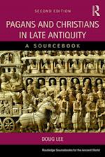 Pagans and Christians in Late Antiquity (Routledge Sourcebooks for the Ancient World)