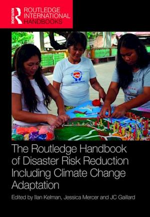 Routledge Handbook of Disaster Risk Reduction Including Climate Change Adaptation