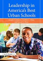 Leadership in America's Best Urban Schools af Cynthia L. Uline, Jr. Joseph F. Johnson, Lynne G. Perez