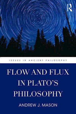 Flow and Flux in Plato's Philosophy