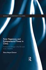 Party Hegemony and Entrepreneurial Power in China (Routledge Contemporary China Series)