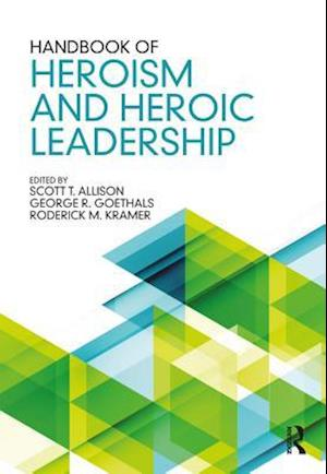 Handbook of Heroism and Heroic Leadership