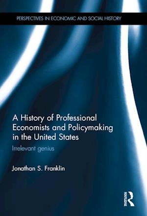 History of Professional Economists and Policymaking in the United States