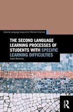 Second Language Learning Processes of Students with Specific Learning Difficulties (Second Language Acquisition Research Series)