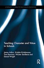 Teaching Character and Virtue in Schools af James Arthur, Kristjan Kristjansson, Daniel Wright