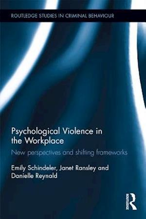 Psychological Violence in the Workplace af Janet Ransley, Emily Schindeler, Danielle Reynald