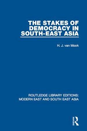 Stakes of Democracy in South-East Asia (RLE Modern East and South East Asia)