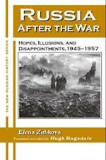 Russia After the War: Hopes, Illusions and Disappointments, 1945-1957 af University of Alabama