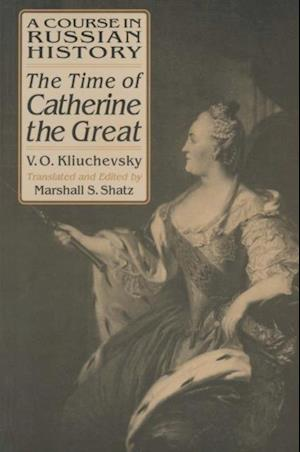 Course in Russian History: The Time of Catherine the Great