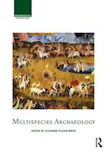 Multispecies Archaeology (Archaeological Orientations)