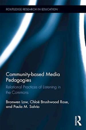 Community-based Media Pedagogies af Chloe Brushwood Rose, Paula M. Salvio, Bronwen Low