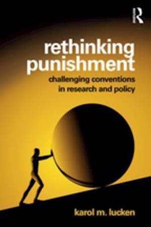 Rethinking Punishment af Karol M Lucken