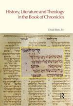 History, Literature and Theology in the Book of Chronicles af Ehud Ben Zvi