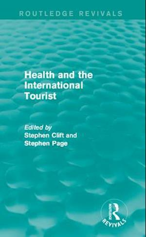 Health and the International Tourist (Routledge Revivals) af Stephen Page