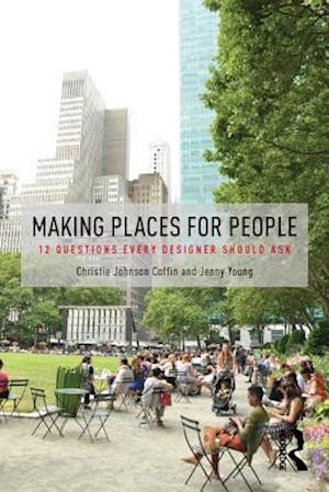 Making Places for People af Jenny Young, Christie Johnson Coffin