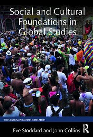 Social and Cultural Foundations in Global Studies af John Collins, Eve Stoddard