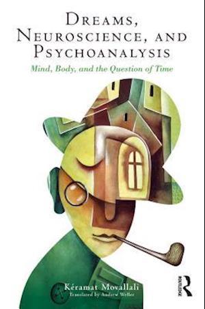 Dreams, Neuroscience, and Psychoanalysis af Keramat Movallali