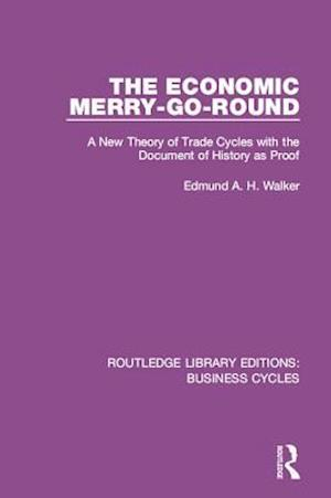 Economic Merry-Go-Round (RLE: Business Cycles)