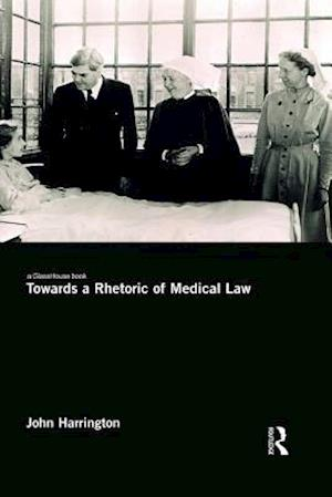 Towards a Rhetoric of Medical Law af John Harrington
