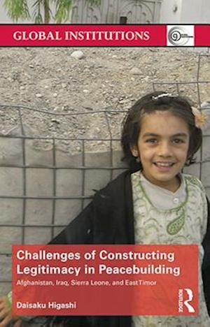 Challenges of Constructing Legitimacy in Peacebuilding