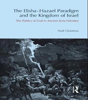 Elisha-Hazael Paradigm and the Kingdom of Israel