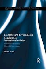 Economic and Environmental Regulation of International Aviation (Routledge Research in International Commercial Law)