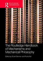 Routledge Handbook of Mechanisms and Mechanical Philosophy (Routledge Handbooks in Philosophy)
