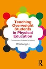 Teaching Overweight Students in Physical Education af Weidong Li
