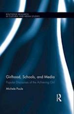 Girlhood, Schools, and Media af Michele Paule