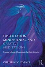 Dissociation, Mindfulness, and Creative Meditations af Christine C. Forner