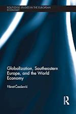 Globalization, Southeastern Europe, and the World Economy af Fikret Causevic