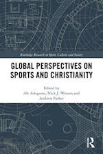 Global Perspectives on Sports and Christianity (Routledge Research in Sport, Culture and Society)