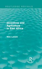 Incentives and Agriculture in East Africa (Routledge Revivals) (Routledge Revivals)