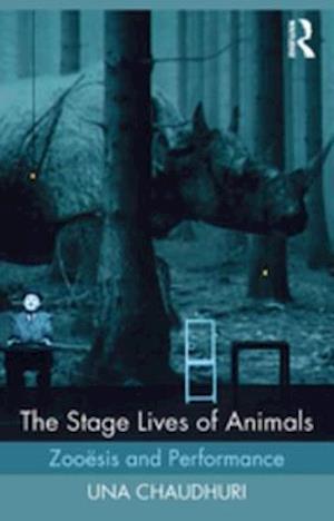 Stage Lives of Animals af Una Chaudhuri