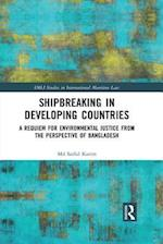 Shipbreaking in Developing Countries (Imli Studies in International Maritime Law)