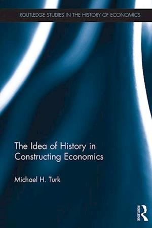 Idea of History in Constructing Economics