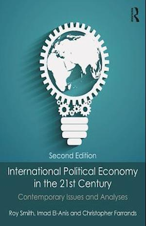 International Political Economy in the 21st Century af Roy Smith, Christopher Farrands, Imad El-Anis