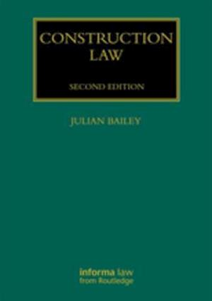 Construction Law af Julian Bailey
