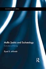 Mulla Sadra and Eschatology (Routledge Sufi Series)