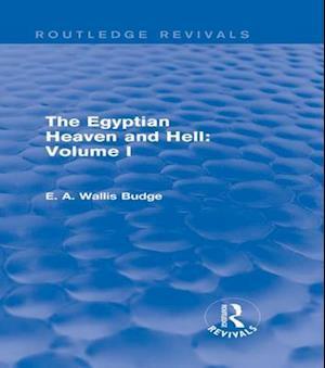 Egyptian Heaven and Hell: Volume I (Routledge Revivals) af E A Wallis Budge