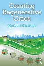 Creating Regenerative Cities af Herbert Girardet
